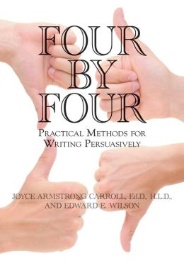 Four by Four: Practical Methods for Writing Persuasively
