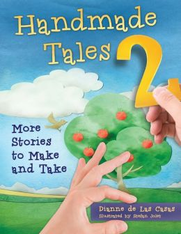 Handmade Tales 2: More Stories to Make and Take