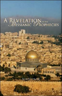 Revelation of the Messianic Prophecies