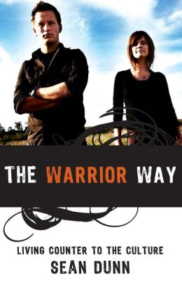 Warrior Way: Living Counter to the Culture