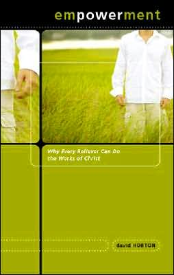 Empowerment: Why Every Believer Can Do the Works of Christ