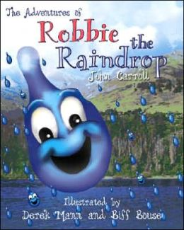 Adventures of Robbie the Raindrop