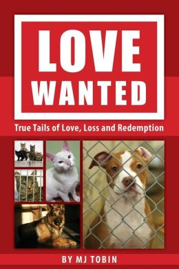 Love Wanted: True Tails of Love, Loss and Redemption
