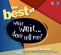 The Best of Wait Wait...Don't Tell Me!