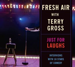 Fresh Air: Just For Laughs