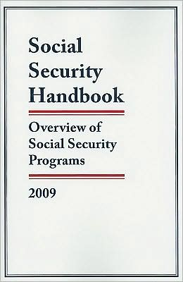 Social Security Handbook: Overview of Social Security Programs, 2009