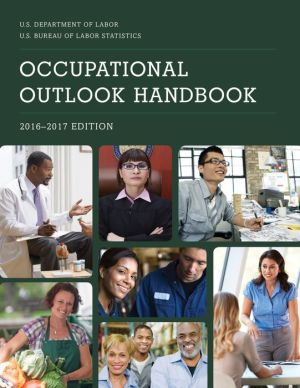 Occupational Outlook Handbook, 2016-2017
