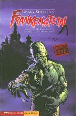 Mary Shelley's Frankenstein (Graphic Revolve Series)