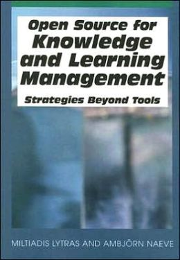 Open Source for Knowledge and Learning Management: Strategies Beyond Tools