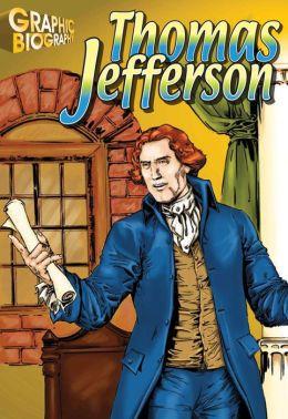 Thomas Jefferson- Graphic Biographies