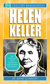 Helen Keller-Biographies of the 20th Century