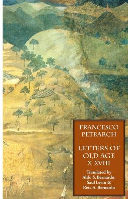 Letters Of Old Age (Rerum Senilium Libri) Volume 2, Books X-Xviii