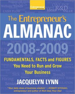 The Entrepreneur's Almanac: Fascinating Figures, Fundamentals and Facts You Need to Run and Grow Your Business