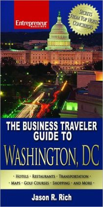 The Business Traveler Guide to Washington, D. C.