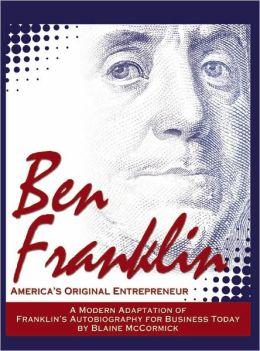Ben Franklin: America's Original Entrepreneur