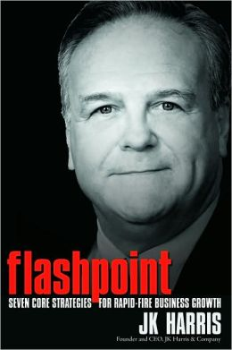 Flashpoint: Seven Core Strategies for Rapid Fire Business Growth