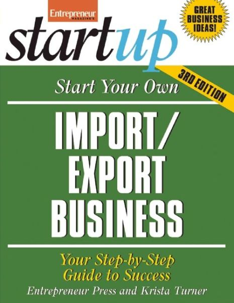 Start Your Own Import/Export Business, Third Edition