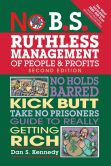 Book Cover Image. Title: No B.S. Ruthless Management of People and Profits:  No Holds Barred, Kick Butt, Take-No-Prisoners Guide to Really Getting Rich, Author: Dan S. Kennedy