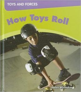 How Toys Roll