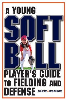 A Young Softball Player's Guide to Fielding and Defense