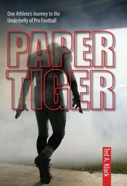 Paper Tiger: One Athlete's Journey to the Underbelly of Pro Football