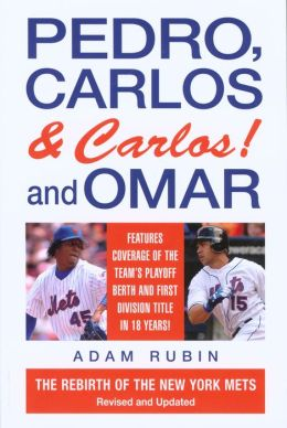 Pedro, Carlos (and Carlos!) and Omar: The Rebirth of the New York Mets