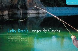 Lefty Kreh's Longer Fly Casting