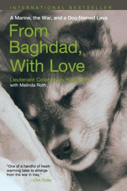 From Baghdad With Love: A Marine, the War and a Dog Named Lava