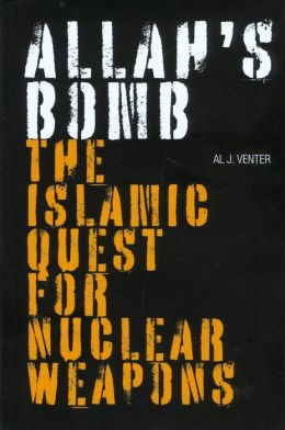 Allah's Bomb: The Islamic Quest for Nuclear Weapons