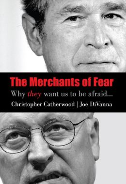 The Merchants of Fear: Why They Want Us to Be Afraid...