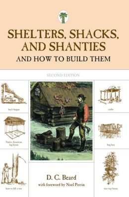 Shelters, Shacks, and Shanties: And How to Build Them