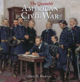 The Quotable American Civil War