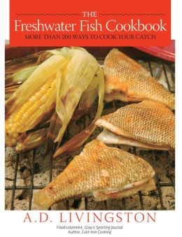 Pro Tactics: The Freshwater Fish Cookbook