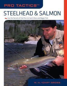 Pro Tactics: Steelhead & Salmon