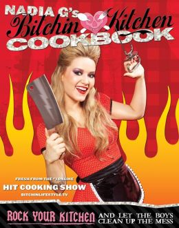 Bitchin' Kitchen Cookbook