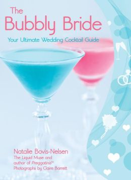 The Bubbly Bride: Your Ultimate Wedding Cocktail Guide