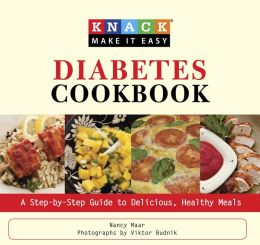 Diabetes: A Step-by-Step Guide to Delicious, Healthy Meals