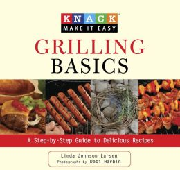 Grilling Basics: A Step-by-Step Guide to Delicious Recipes