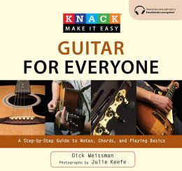 Knack Guitar for Everyone: A Step-by-Step Guide to Notes, Chords, and Playing Basics