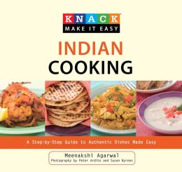 Knack Indian Cooking: A Step-by-Step Guide to Authentic Dishes Made Easy