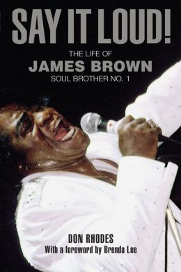 Say It Loud!: My Memories of James Brown, Soul Brother No. 1
