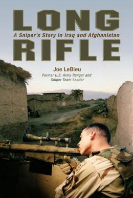 Long Rifle: A Sniper's Story in Iraq and Afghanistan