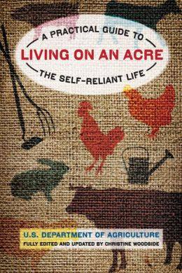 Living on an Acre, 2nd: A Practical Guide to the Self-Reliant Life