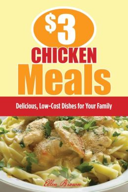 $3 Chicken Meals: Delicious, Low-Cost Dishes for Your Family