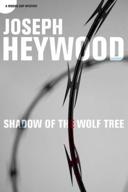 Shadow of the Wolf Tree: A Woods Cop Mystery
