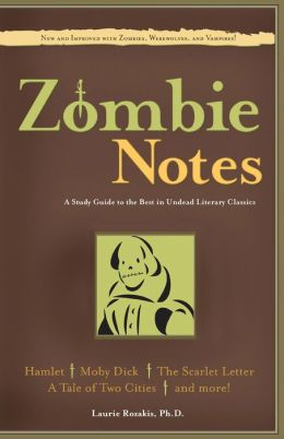 Zombie Notes: A Study Guide to the Best in Undead Literary Classics