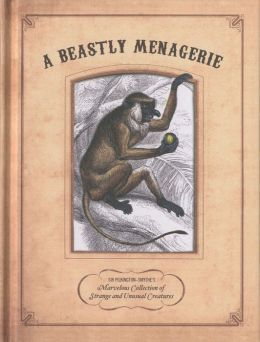A Beastly Menagerie: Sir Pilkington-Smythe's Marvelous Collection of Strange and Unusual Creatures