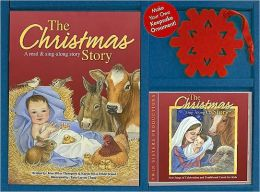 The Christmas Story: A Read & Sing-Along Story [With CD (Audio) and Ornament]