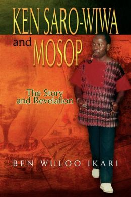 Ken Saro-Wiwa And Mosop