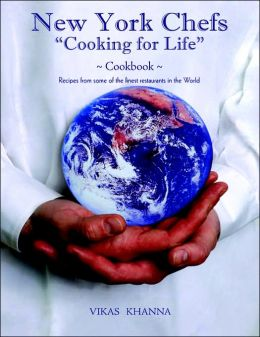 New York Chefs Cooking for Life: Recipes from some of the finest restaurants in the World